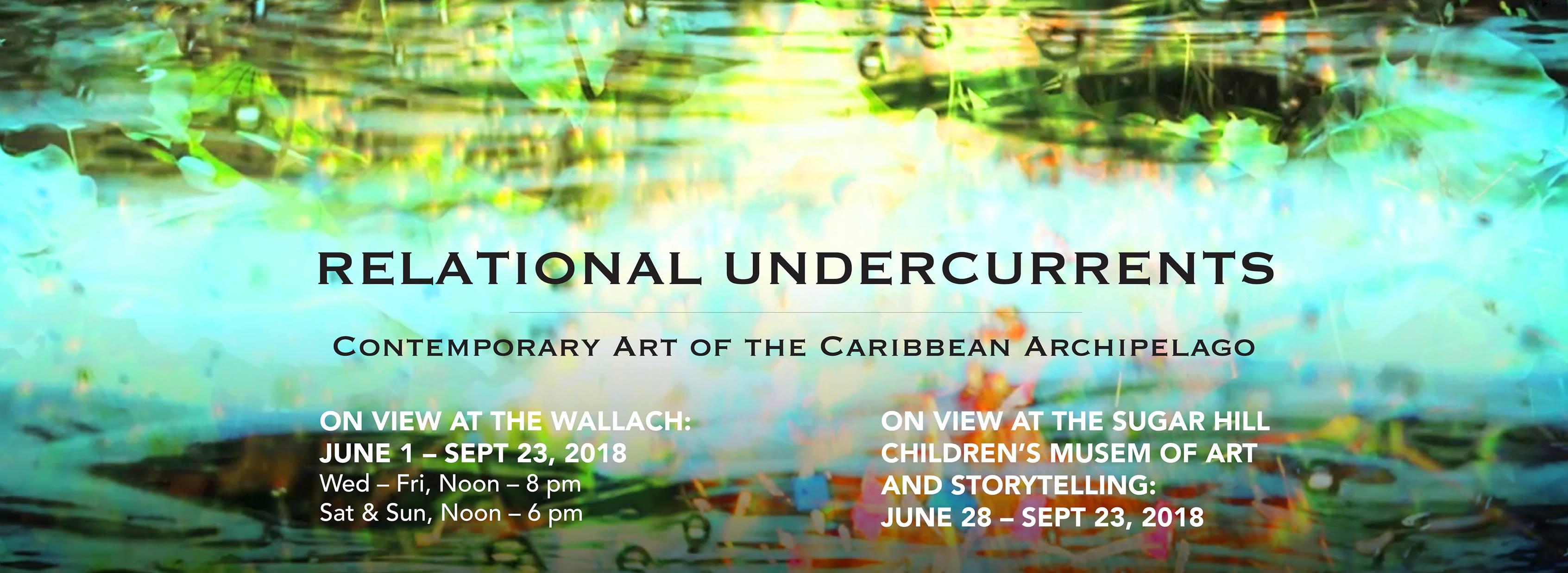 Relational Undercurrents: Contemporary Art of the Caribbean Archipelago,